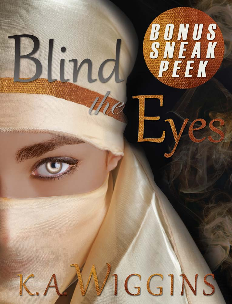 Blind the Eyes Extended Sneak Peek ebook cover by K.A. Wiggins
