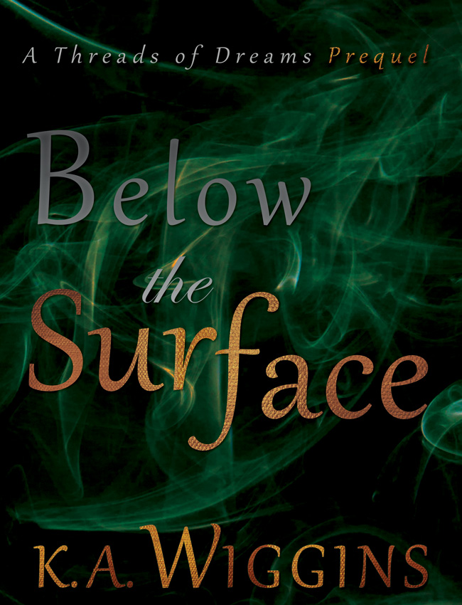 BELOW THE SURFACE preview cover, prequel novella to the THREADS OF DREAMS trilogy